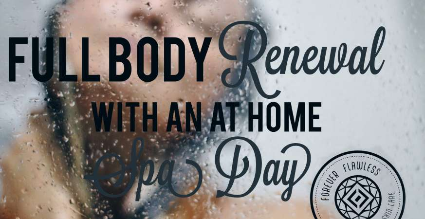 Full Body Renewal With an At Home Spa Day