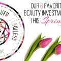 The 6 Best Spring Beauty Investments